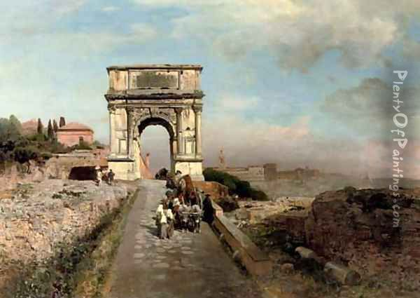 Passing through The Arch of Titus on the Via Sacra, Rome Oil Painting - Oswald Achenbach