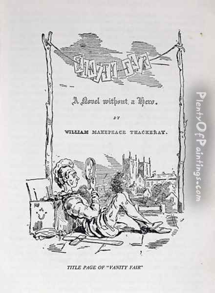 Title page to Vanity Fair, a Novel Without a Hero, with a self portrait of the artist and author, pub. 1848 Oil Painting - William Makepeace Thackeray